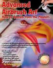 Advanced Airbrush Art How to Secrets from the Masters by Timothy Remus English