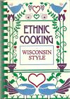 Ethnic Cooking Wisconsin Style Community Cookbook German Danish Polish Serbian