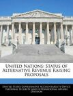 NEW United Nations: Status of Alternative Revenue Raising Proposals by Paperback