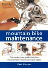 Mountain Bike Maintenance The Step by step Guide  by Vincent Paul Paperback