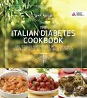 Italian Diabetes Cookbook Delicious and Healthful Dishes from Venice to Sicily