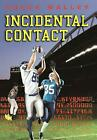 Incidental Contact by Chuck Walley (English) Hardcover Book Free Shipping!