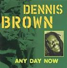 Any Day Now, 8713762206345, Dennis Brown