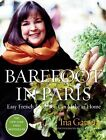 Barefoot in Paris: Easy French Food You Can Make at Home New