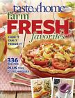 Taste of Home Farm Fresh Favorites : Cook It, Can It, Freeze It by TOH Staff