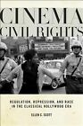 Cinema Civil Rights Regulation Repression and Race in the Classical Hollywood