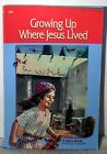 A Beka student reader Growing up where Jesus Lived