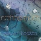 Stewart Hodson-Nothing Much  CD NEW