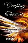 Escaping Obscurity by Joann Herley (English) Paperback Book
