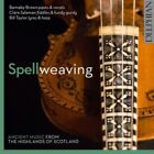 Spellweaving: Ancient music from the Highlands of Scotland, Clare. 0801918341717