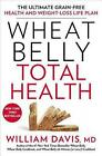 Wheat Belly Total Health The Next Level Grain Free Guide to Increased Energy