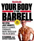 Men's Health Your Body is Your Barbell: No Gym. Just Gravity. Build a Leaner, St