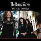 The Burns Sisters-The Hills of Ithaca  CD NEW