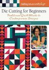 NEW Quilting Arts Workshop Die Cutting for Beginners with Ebony Love DVD