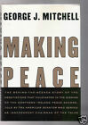 MAKING PEACE GEORGE J MITCHELL SIGNED OBAMA ENVOY TO MIDDLE EAST VERY GOOD COND