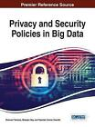 Privacy and Security Policies in Big Data (English) Hardcover Book Free Shipping