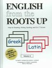 English from the Roots Up Volume II Help for Reading Writing Spelling and S