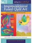 DVD ONLY Improvisational Fused Quilt Art Frieda Anderson  Laura Wasilowski