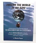 Around the World in 180 Days by Payne Study World History Cultures 7 Continents