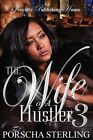 The Wife of a Hustler 3 by Porscha Sterling (English) Paperback Book