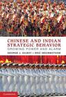 CHINESE AND INDIAN STRATEGIC BEHAVIOR GILBOY GEORGE J HEGINBOTHAM ERIC N