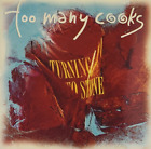 Too Many Cooks-Turning To Stone  CD NEW