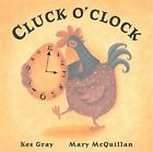 Cluck O'Clock by Gray, Kes Hardback Book The Fast Free Shipping
