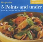 Weight Watchers Recipes for 5 Points and Under O by Beveridge Sue Paperback