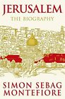 Jerusalem The Biography by Sebag Montefiore Simon 0297852655 The Fast Free