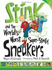 Stink and the Worlds Worst Super Stinky Sneakers Stink  by McDonald Megan