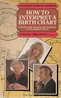 How to Interpret a Birth Chart Guide to the Ana by Freeman Martin Paperback