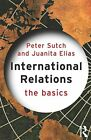 International Relations: The Basics by Sutch, Peter Paperback Book The Fast Free
