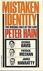 Mistaken Identity: The Wrong Face of the Law by Hain, Peter Paperback Book The