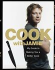 Cook with Jamie My Guide to Making You a Better  by Oliver Jamie 0718147715