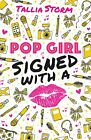 Pop Girl Signed with a Kiss Tallia Storm by Storm Tallia Book The Fast Free