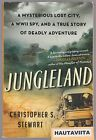 Jungleland Mysterious Lost City Honduras WW2 Spy Deadly Adventure Truest