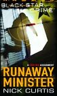 Runaway Minister Black Star Crime Nick Curtis Mira First edition Anglais