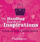 Weight Watchers Handbag Book of Inspirations by WEIGHT WATCHERS Paperback Book