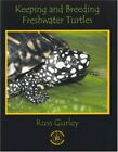 Keeping and Breeding Freshwater Turtles by Gurley Russ Book The Fast Free
