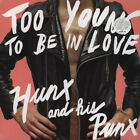 Hunx And His Punx - Too Young To Be In Love (Vinyl LP - 2011 - US - Original)
