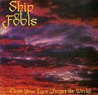 SHIP OF FOOLS - CLOSE YOUR EYES [ FORGET THE WORLD ],... - SHIP OF FOOLS CD 0OVG