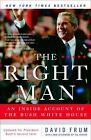 The Right Man: An Inside Account of the Bush White House by David Frum (English)