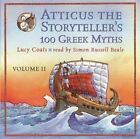 Atticus the Storyteller: 100 Stories from Greece, Vol. 2 - Coats, Lucy CD 50VG