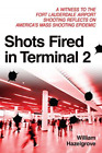 WILLIAM HAZELGR-SHOTS FIRED IN TERMINAL 2 BOOK NEW