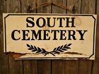 Antique Old Wood Weathered South Cemetery Sign HALLOWEEN AAFA
