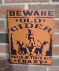 """BEWARE, OLD CIDER MAKES WITCHES ACT CRAZY!"