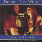 Famous Last Words-Underground Acoustic CD NEW