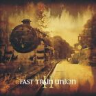 Fast Train Union-II CD NEW
