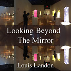 Louis Landon-Looking Beyond the Mirror CD NEW