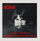 Todd Hobin Band-Keepin` the Dream Alive CD NEW